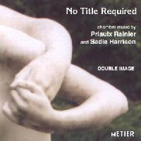 Picture of CD of chamber music by Priaulx Rainier and Sadie Harrison performed by Double Image