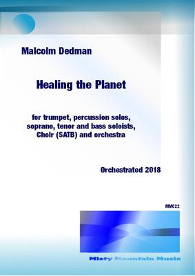 Picture of Sheet music  for soprano, tenor, bass, trumpet, percussion and symphony orchestra by Malcolm Dedman. This is a Cantata about climate change, presenting the conflict between human behaviour and both scientific and religious teachings. The scoring is for three solo singers and choir, trumpet and percussion soloists and orchestra.