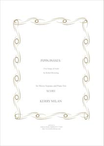 """Picture of Sheet music  for mezzo-soprano, piano, violin and cello by Kerry Milan. Song cycle of texts from Browning's """"Pippa Passes"""". Full score only."""