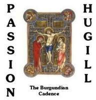 Picture of Passion, by Robert Hugill, a setting of the passion story from St. John's Gospel, with 6 interpolated poems by Carl Cook Artist: Burgundian Cadence