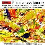 Picture of CD of music by Pierre Boulez, performed by Lontano with Linda Hirst, mezzosoprano and Marc Ponthus, piano, conducted by Odaline de la Martinez