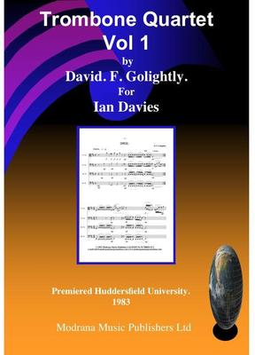Picture of Sheet music  by David Frederick Golightly. Three Pieces for Trombone Quartet Volume 1 Dirge, Song Dance. Approximately grade six ASB standard.