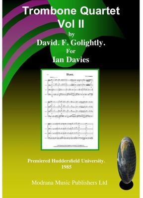 Picture of Sheet music  by David Frederick Golightly. A second volume of trombone quartet pieces to compliment the popularity of the first volume. Three pieces Blues, Fanfare and March, and Elegy.