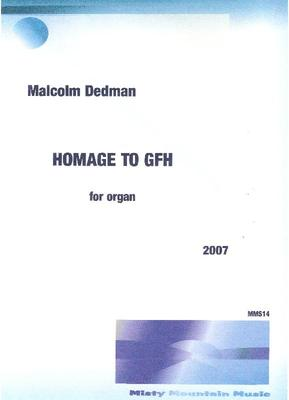 Picture of Sheet music  by Malcolm Dedman. This 3 minute piece for organ uses the notes of Handel's initials, GFH, (G,F,B natural) as it's melodic and harmonic material.