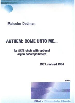Picture of Sheet music  for chamber choir and organ by Malcolm Dedman. This Anthem, originally written in 1967, can be performed by a good amateur choir in either a liturgical or concert setting.  This is the revised version of 1984.