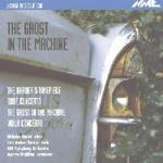 John Woolrich: The Ghost in the Machine