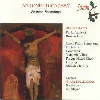 Picture of CD of Antonin Tucapsky's Stabat Mater, together with the cantata, Mary Magdalene Artist: Czech Radio Symphony Orchestra, Vladimire Valek, Prague Mixed Choir and Miroslav Kosler