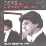 Picture of CD of music for piano solo by Ivor Gurney and Howard Ferguson, performed by Mark Bebbington