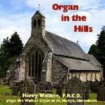 Picture of CD of solo organ music, performed by Henry Wallace, F.R.C.O.