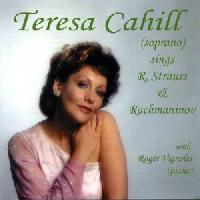 Picture of CD of soprano solos by R Strauss and Sergey Rachmaninov performed by Teresa Cahill accompanied by Roger Vignoles on piano