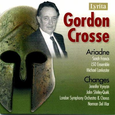 Picture of CD of two major works by composer Gordon Crosse featuring Sarah Francis (oboe), Jennifer Vyvyan (soprano), John Shirley-Quirk (baritone)  and the London Symphony Chorus and Orchestra conducted by Norman Del Mar