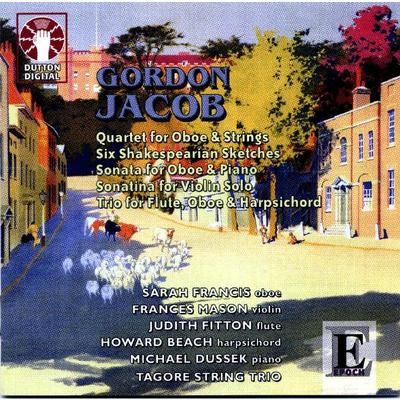 Picture of CD of chamber music by Gordon Jacob featuring Sarah Francis (oboe) and the Tagore String Trio Artist: Sarah Francis, Frances Mason, Judith Fitton, Howard Beach, Michael Dussek and Tagore String Trio