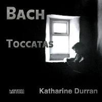 Picture of CD of the Bach Toccatas BWV 910-916, performed by Katharine Durran (piano).