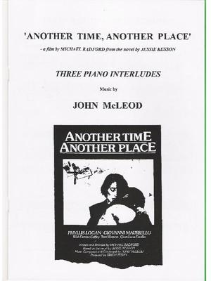 Picture of 3 romantic piano interludes taken from the music John McLeod composed for Michael Radford's prize-winning film 'Another Time, Another Place'.