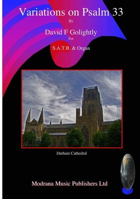 Picture of Sheet music  by David Frederick Golightly. S.A.T.B setting of Psalm 33 for chantry choir and organ. Available as a PDF file under licence 20 copies £20.00
