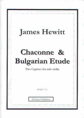 Picture of Sheet music  by James Hewitt. Two virtuoso caprices: Chaconne-, a set of variations exploring violinistic techniques, and Bulgarian Etude- a moto perpetuo exploring irregular rhythms.