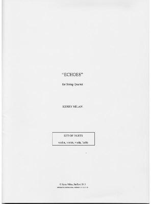 "Picture of Sheet music  for violin, violin, viola and cello by Kerry Milan. String Quartet in A minor ""Echoes""