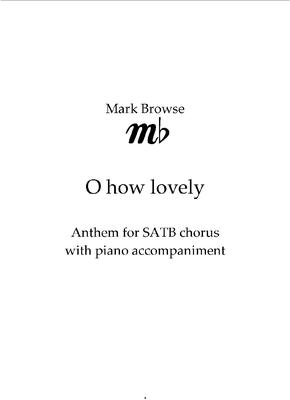 Picture of Sheet music  by Mark Browse. A setting of words from Psalm 84 for SATB chorus and piano.