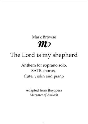 Picture of Sheet music  by Mark Browse. A setting of Psalm 23 for soprano solo, SATB chorus, piano, violin and flute