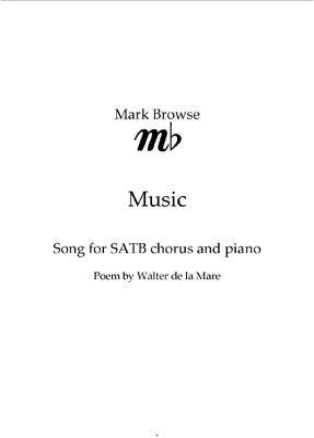 Picture of Sheet music  by Mark Browse. A setting of a poem by Walter de la Mare, for SATB chorus and piano