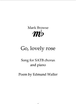 Picture of Sheet music  for chorus and piano by Mark Browse. Choral setting of a poem by Edmund Waller
