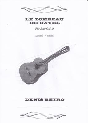 Picture of Sheet music  by Denis Betro. Ravel's refined Gallic style is evoked in imaginative and reflective music for the guitar.