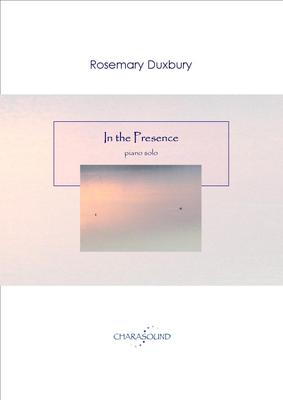 Picture of Sheet music  by Rosemary Duxbury. A short, beautiful and atmospheric piano solo, with space and heart, creating a spiritual 'presence' with a delicacy of suspended notes allowing harmonics to ring out.