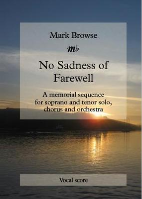 Picture of Sheet music  by Mark Browse. A memorial sequence for soprano and tenor solo, chorus and orchestra