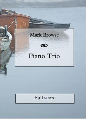 Picture of Sheet music  for violin, cello and piano by Mark Browse. Three-movement piano trio in D