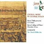 Picture of Music of Sir George Dyson, performed by the Royal Philharmonic Orchestra, Royal College of Music Chamber Choir, Osian Ellis Harp, Stephen Roberts Baritone,  conducted by Sir David Willcocks.