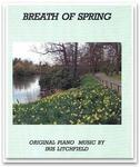 """Picture of Sheet music  by Iris Litchfield. Breath of Spring is on the CD """"When Evening Falls"""" which won the NAR Award in America for the best Neoclassical album of 2007. The track is a lovely duet between piano and cello (listen to the mp3 clip.) The CD is available from tutti.co.uk"""