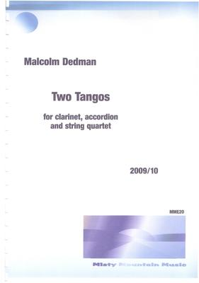Picture of Sheet music  by Malcolm Dedman. These two Tangos are in a lighter vein than my usual work. They are written for clarinet, accordion and string quartet.