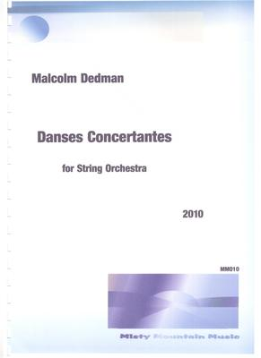 Picture of Sheet music  for violin, violin, viola, cello and double bass by Malcolm Dedman. Danses Concertantes is in three movements and is written for string orchestra. The dramatic content and choral in the last movement may be appreciated by many audiences
