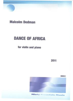 Picture of Sheet music  by Malcolm Dedman. This is a very rhythmic piece for violin and piano, based on three short rhythms from West Africa.