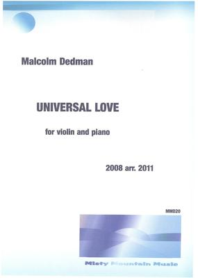 Picture of Sheet music  for Violin and Piano by Malcolm Dedman. Originally written for piano solo, this piece, which reflects on Universal Love, is more beautiful with the addition of violin.
