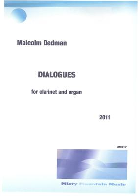 Picture of Sheet music  by Malcolm Dedman. This is a dialogue between clarinet and organ. The piece is in the form of a rondo and explores this unusual instrumental combination.
