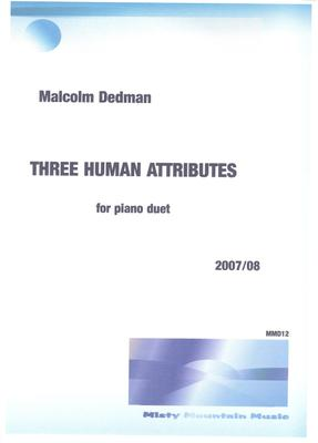 Picture of Sheet music  by Malcolm Dedman. The three movements of this piano duet meditate on the human attributes of body, mind and spirit.