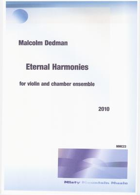 Picture of Sheet music  for violin, flute, clarinet, bass clarinet, alto sax, french horn, tuba and piano by Malcolm Dedman. Eternal Harmonies is written for solo violin and an ensemble of 9 players.