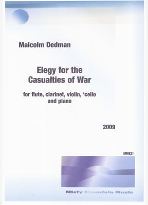 Picture of Sheet music  for flute, clarinet, violin, cello and piano by Malcolm Dedman. This piece addresses the many conflicts in the world and pays homage to those who die innocently as a result of war.