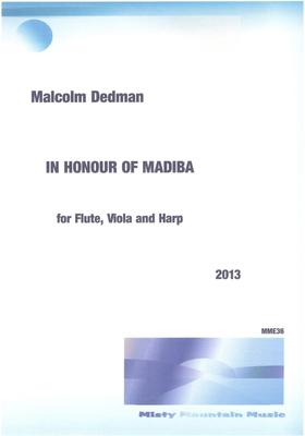 Picture of Sheet music  by Malcolm Dedman. n Honour of Madiba celebrates the life of former South African President, Nelson Mandela, who is affectionately known as Madiba. It is for flute, viola and harp.