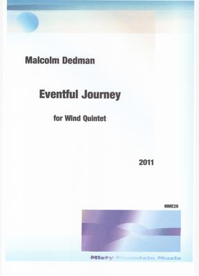 Picture of Sheet music  for flute, oboe, clarinet, french horn and bassoon by Malcolm Dedman. Ever been on a journey that has been 'eventful', that is to say treacherous, full of unexpected dangers, yet adventuresome?  This piece for Wind Quintet could well describe such a journey.