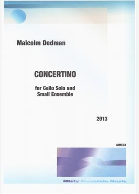 Picture of Sheet music  for cello, flute, clarinet, french horn, violin, piano and percussion by Malcolm Dedman. Concertino is written for cello solo, requiring a professional player, and 6 instruments which can be played by amateurs. It is a miniature concerto in one movement and was originally written for a CoMA call for scores.