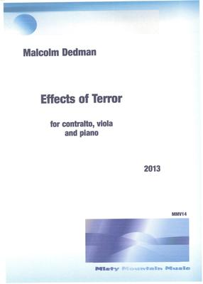 Picture of Sheet music  by Malcolm Dedman. The song 'Effects of Terror' uses words by the composer that address terrorist organisations. It ends with hope of peace. It is for contralto, viola and piano.