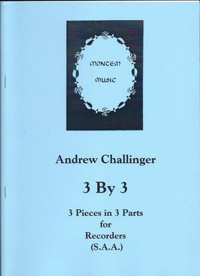 Picture of Sheet music  for soprano recorder, alto recorder and alto recorder by Andrew Challinger. Three contrasted pieces for recorder trio - descant and two trebles. They were written with young players in mind but should be suitable for keen amateurs of any age. Intermediate standard.