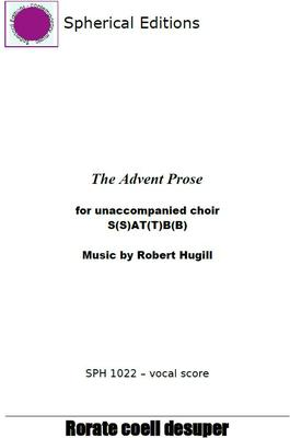 Picture of Sheet music  for chamber choir. Setting in ​Latin​ of the ​Advent Prose​. the text taken from a plainsong hymn with texts taken from Isaiah which is sung during the season of Advent. Robert Hugill's setting is for unaccompanied four part choir with some divisi.