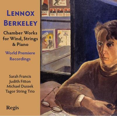 Picture of A new recording of the chamber works of Lennox Berkeley including two world premieres, performed by Sarah Francis (oboe) with flute, string trio and piano.