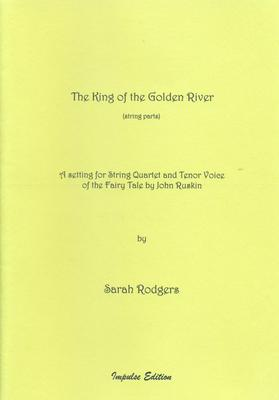 Picture of Set of string quartet parts to 'The King of the Golden River' by Sarah Rodgers; a setting of the fairytale by John Ruskin for tenor and string quartet. (The full score is available separately.)