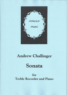 Picture of Sheet music  by Andrew Challinger. This Sonata for Recorder and Piano is quite a different piece from the earlier Sonatina with Harpsichord, presenting fewer technical demands. There are three movements, taking about eleven minutes.