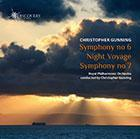 Picture of Album Summary Christopher Gunning : Symphony no 6; Night Voyage, for orchestra; Symphony no 7, conducted by the composer