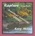 Picture of Sheet music  for female vocal and piano by Carol Ann Duffy and Kerry Milan. Rapture Song Cycle for Female Voice and Pianoforte: 20 settings of the poetry of Carol Ann Duffy.   Range: C4 to B5 with ossia.   11: Spring   (33rd of 52) - evocative words with music to match.